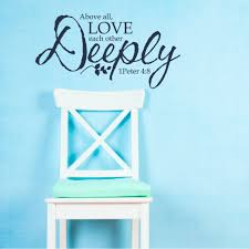 1 peter 4 8 love each other deeply wall decal a great impression
