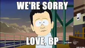 We Re Sorry Meme - bp we re sorry meme on imgur