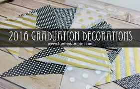 Diy Graduation Party Decorations 2016 Graduation Decorations U0026 Party Luvin Stampin