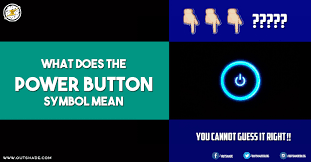 unknown facts about the on button what the symbol means