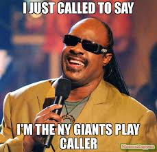 Ny Giant Memes - i just called to say i m the ny giants play caller meme stevie