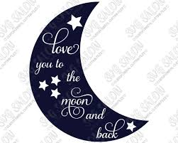 i you to the moon and back cutting file in svg eps dxf jpg