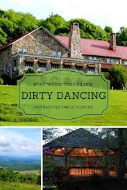 where was dirty dancing filmed stay at the resort where dirty dancing was filmed and have the