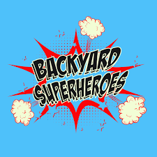 let u0027s get dangerous backyard superheroes