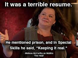 Heat Memes - great line i love this movie and melissa mccarthy she is