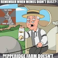 Imgur Meme Maker - pepperidge farm meme maker 100 images pepperidge farm is now