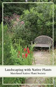 maryland plant society landscaping with plants
