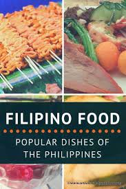 filipino food popular dishes of the philippines that you have to try