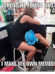 How Do I Make My Own Meme - when she found out make my own memes mematicne meme on me me
