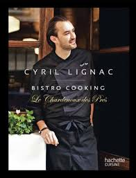 cyril lignac cuisine attitude bistro cooking by cyril lignac
