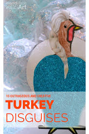 15 outrageous and clever ways to disguise a turkey kids steam lab