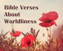 important bible verses worldliness