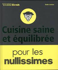 livre cuisine saine cuisine saine et équilibrée pour les nullissimes emilie laraison