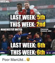 Futbol Memes - arsenal last week 5th this week 2nd manchester united futbol last