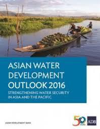 Water Challenge Asian Asian Water Development Outlook 2016 Asian Development Bank