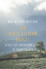 north vietnam budget what we spent in 12 days u0026 tips to travel
