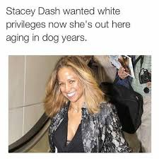 Stacy Meme - stacey dash memes tweets hilarious whycauseican 3 whycauseican com