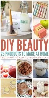 Things To Make At Home by Diy Beauty 25 Must Try Homemade Diy Beauty Products Dear Creatives
