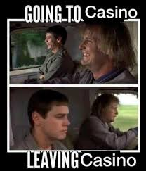 Casino Movie Memes - going to the casino leaving casino meme xyz