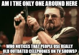 Old Cell Phone Meme - tv cell phone artifacts imgflip