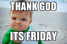 Thank God Meme - 20 happy memes that scream it s friday volume 2 sayingimages com