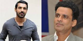 john abraham john abraham and manoj bajpayee come together one more time