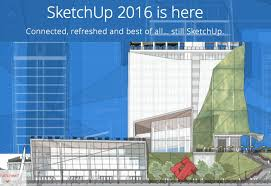 sketchup 2016 now available to download and more connected than