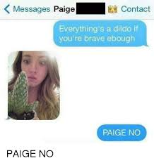 Paige Meme - kmessages paigecontact everything s a dildo if you re brave ebough