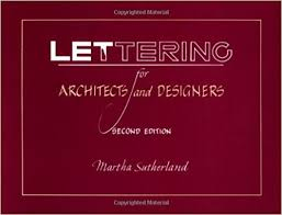 designers architects lettering for architects and designers 2nd edition martha