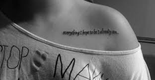 everything i to be i already am lettering on collarbone