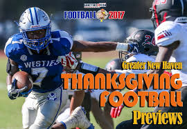 the 2017 greater new thanksgiving week football preview capsules