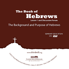 the book of hebrews the background and purpose of hebrews high
