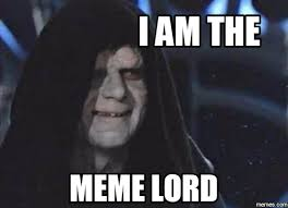 Lord Of The Memes - sith meme lord meme lord meme master know your meme
