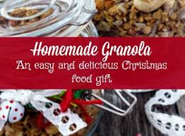 christmas food gifts granola the easiest and most delicious christmas food gift