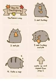 how to thanksgiving the pusheen way 2eat pie 4 take a nap 1 eat