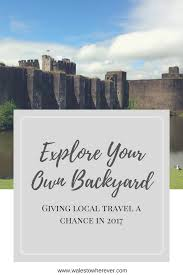 explore your own backyard europe wales to wherever travel blog