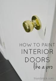 How To Paint Interior Windows Best 25 Painting Interior Doors Ideas On Pinterest Interior