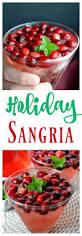 25 best holiday sangria ideas on pinterest christmas sangria