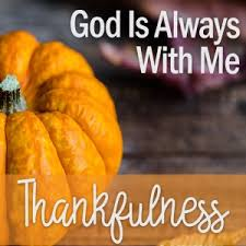 god is always with me thanksgiving devotional 3 in 15 makes 5