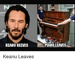 Keanu Reeve Meme - keanu reeves piano leaves reddit meme on astrologymemes com