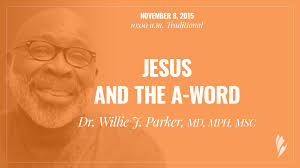 jesus and the a word u0027 a reflection by dr willie j parker youtube
