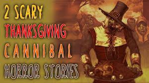 2 thanksgiving cannibalism stories chilling nosleep creepypasta