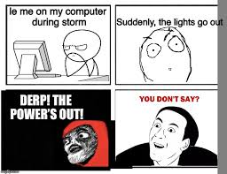 Le Me Memes - the power s out imgflip