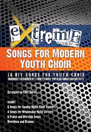 songs for modern youth choir 16 songs originally recorded