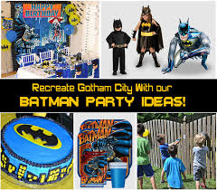 batman party ideas recreate gotham city with our batman party ideas