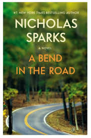 Barnes And Noble Bend Oregon A Bend In The Road By Nicholas Sparks Paperback Barnes U0026 Noble