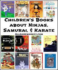 Halloween Books For Kindergarten To Make by Children U0027s Books About Ninjas Samurai And Karate