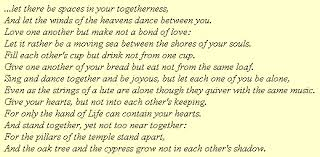 wedding quotes kahlil gibran marriage this is really pretty and makes a lot of sense
