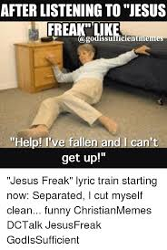 Help I Ve Fallen Meme - afterlistening to jesus freakuke a godissufficientmemes help ive
