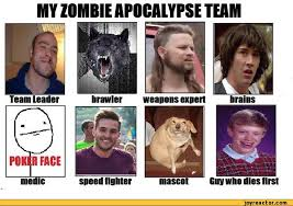 Zombie Team Meme - my zombie apocalypse team poker face ridiculously photogenic
